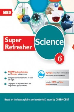 MBD Super Refresher Science Class-VI CBSE /NCERT