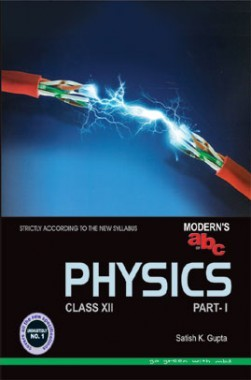 Download Moderns ABC Plus Of Physics Class 12 Part-I by Satish K  Gupta PDF  Online