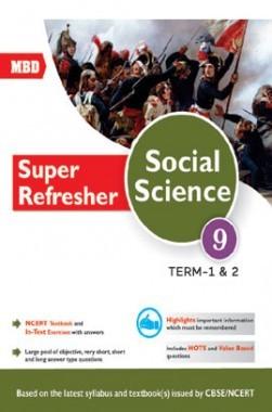 MBD Super Refresher Social Science Class-IX Term-I & II CBSE /NCERT