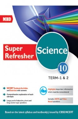 MBD Super Refresher Science Class-X Term-I & II CBSE /NCERT