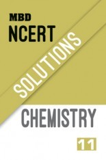 Download MBD NCERT Solutions Chemistry For Class-XI by MBD Group Publishers  PDF Online