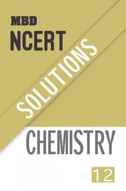 MBD NCERT Solutions Chemistry For Class-XII