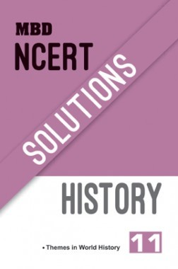 MBD NCERT Solutions History For Class-XI
