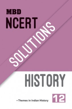 MBD NCERT Solutions History For Class-XII