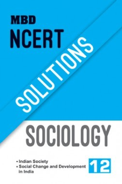 Download MBD NCERT Solutions Sociology For Class-XII by MBD Group  Publishers PDF Online