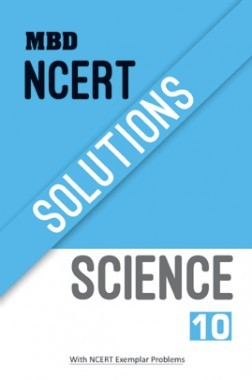 MBD NCERT Solutions Science For Class-X