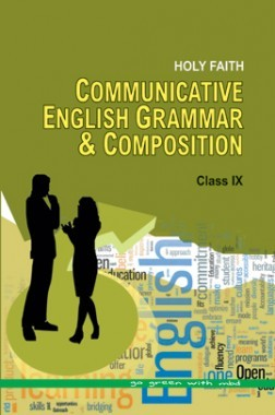Holy Faith Communicative English Grammar & Composition For Class-IX