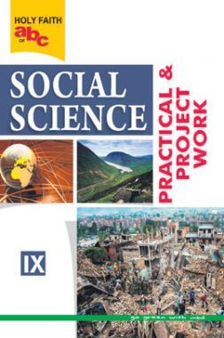 Holy Faith ABC Of Social Science Practical And Project Work For Class-9
