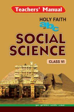 Holy Faith ABC Of Teacher's Manual Social Science For Class-6