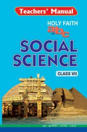 Holy Faith ABC Of Teacher's Manual Social Science For Class-7