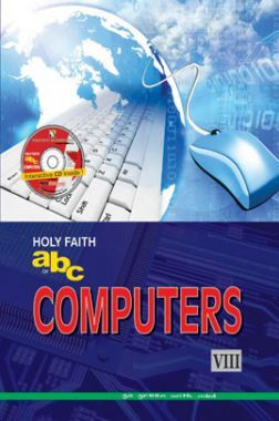 Holy Faith ABC Of Computers For Class-8