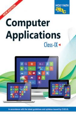 Holy Faith ABC Of Computer Application For Class-9