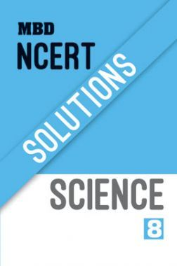 MBD NCERT Solutions Science For Class-8