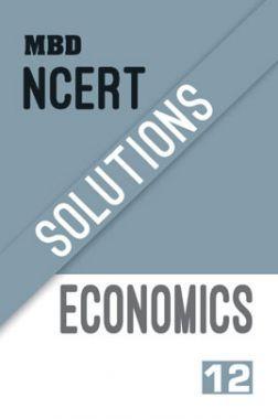 MBD NCERT Solutions Economics For Class-12