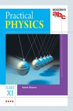 Modern's ABC Of Practical Physics For Class-11