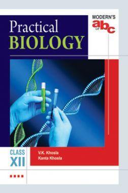 Download Modern's ABC Of Practical Biology For Class-12 by V K  Khosla,  Kanta Khosla PDF Online