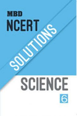 Download MBD NCERT Solutions Science For Class-6 by MBD Group Publishers  PDF Online