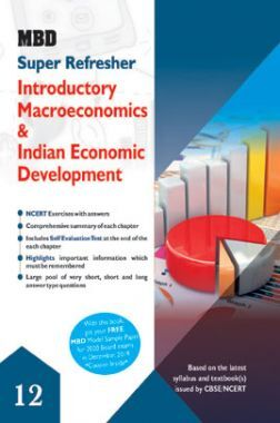 MBD Super Refresher Introductory Macroeconomics & Indian Economic Development Class - XII For 2020 Exam