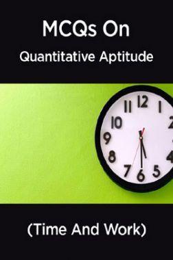 MCQs IBPS Clerk Quantitative Aptitude (Time And Work)