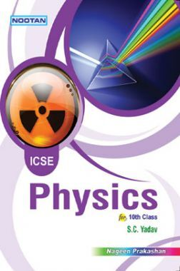 ICSE Physics For Class - X