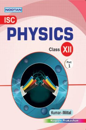 ISC Physics Part-I For Class - XII