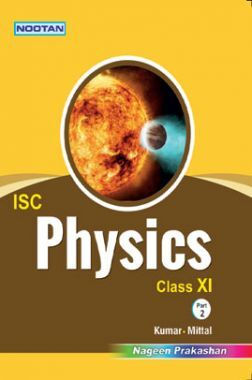 ISC Physics Part-II For Class - XI