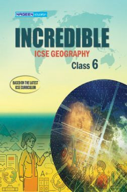 ICSE Incredible Geography For Class - VI