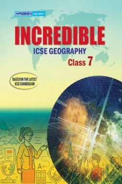 ICSE Incredible Geography For Class - VII
