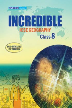 ICSE Incredible Geography For Class - VIII