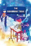 The Grammar Trail For Class - VI