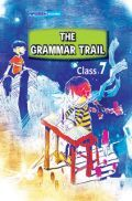 The Grammar Trail For Class - VII
