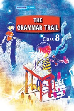 The Grammar Trail For Class - VIII