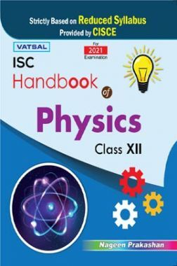 ISC Handbook Of Physics For Class - 12th