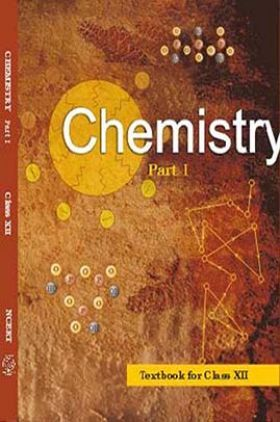 NCERT Chemistry Part – I Textbook for Class XII
