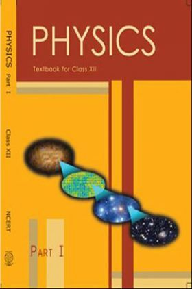 NCERT Physics Part – I Textbook for Class XII