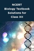 NCERT Biology Textbook Solutions for Class XII