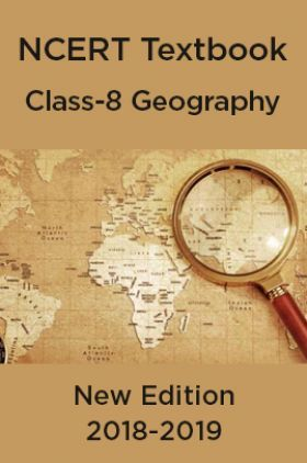 NCERT Book For Class-8 Geography New Edition 2018-2019