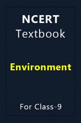 NCERT Textbook Environment For Class-9