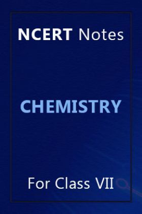 NCERT Notes Chemistry For Class VII