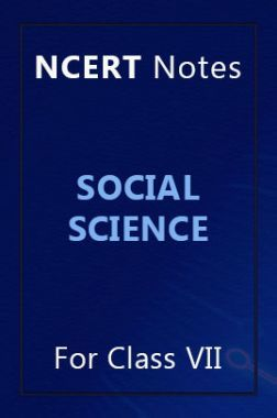 NCERT Notes Social Science For Class VII