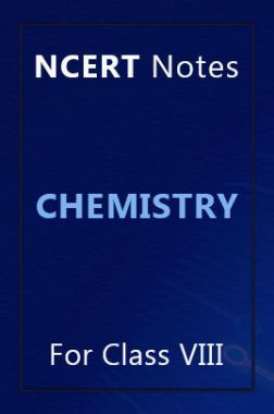 NCERT Notes Chemistry For Class VIII