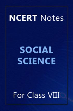 NCERT Notes Social Science For Class VIII