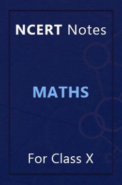 NCERT Notes Mathematics For Class X