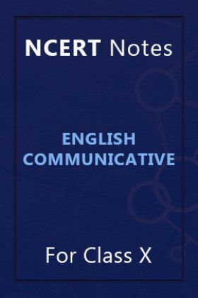 NCERT Notes English Communicative For Class X