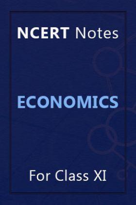 NCERT Notes Economics For Class XI