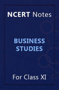 NCERT Notes Business Studies For Class XI