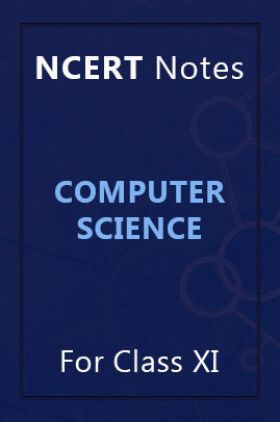 NCERT Notes Computer Science For Class XI