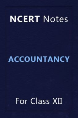 NCERT Notes Accountancy For Class XII