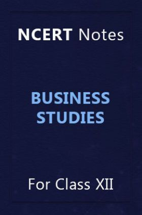 NCERT Notes Business Studies For Class XII