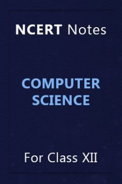 NCERT Notes Computer Science For Class XII
